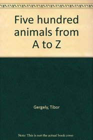 Five hundred animals from A to Z