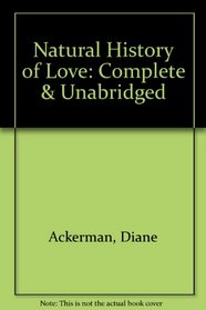 Natural History of Love: Complete & Unabridged