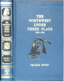 The North West Under Three Flags (1635-1796)