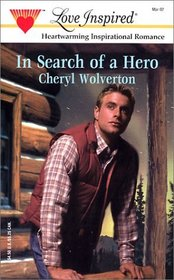 In Search Of A Hero (Love Inspired)
