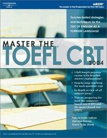 Master the Toefl Cbt 2004 (Master the Toefl)