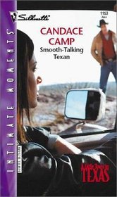 Smooth-Talking Texan (Little Town in Texas, Bk 2) (Silhouette Intimate Moments, No 1153)