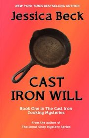 Cast Iron Will (Cast Iron Cooking, Bk 1)