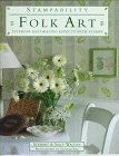Folk Art: Interior Decorating Effects With Stamps (Stampability Books)