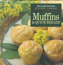 Muffins  Quick Breads (Williams-Sonoma Kitchen Library)