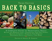 Back to Basics: A Complete Guide to Traditional Skills (Third Edition)