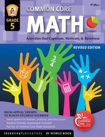 Common Core Math Grade 5: Activities That Captivate, Motivate, & Reinforce