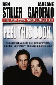 Feel This Book : An Essential Guide to Self-Empowerment, Spiritual Supremacy, and Sexual Satisfaction