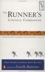 The Runner's Literary Companion : Great Stories and Poems About Running