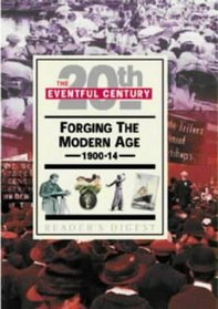 FORGING THE MODERN AGE 1900-14 The Eventful 20th Century