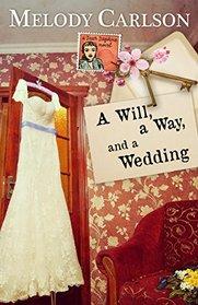 A Will, a Way, and a Wedding (A Dear Daphne Novel)