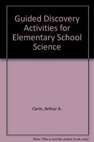 Guided Discovery Activities for Elementary School Science