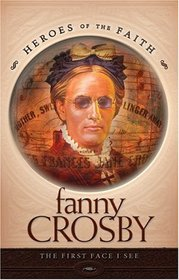 Fanny Crosby (Heroes of the Faith)
