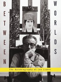Between Worlds : The Autobiography of Leo Lionni