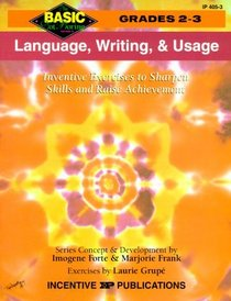 Language, Writing, and Usage: Inventive Exercises to Sharpen Skills and Raise Achievement (Basic, Not Boring  2 to 3)