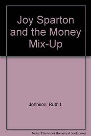 Joy Sparton and the Money Mix-Up