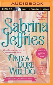 Only a Duke Will Do (School for Heiresses Series)