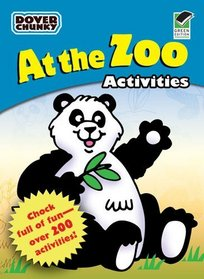 At the Zoo Activities Dover Chunky Book