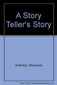A Story-Teller's Story: Memoirs of Youth and Middle Age