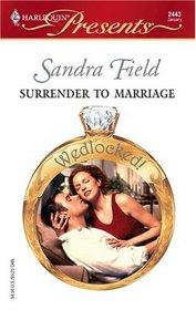 Surrender to Marriage (Wedlocked!) (Harlequin Presents, No 2443)
