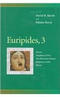 Euripides, 3: Alcestis, Daughters of Troy, the Phoenician Women, Iphigenia at Aulis, Rhesus (Penn Greek Drama Series) (Vol 3)