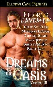 Dreams of the Oasis, Vol 3 (Ellora's Cavemen)
