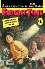 Fright TIme (The White Phantom, Nightmare Neighbors, Camp Fear)
