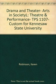 Drama and Theater- Arts in SocietyL: Theatre & Performance- TPS 1107- Custom for Kennesaw State University