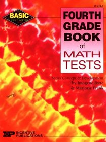 Fourth Grade Book of Math Tests (Basic, Not Boring)
