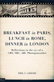 Breakfast in Paris, Lunch in Rome, Dinner in London