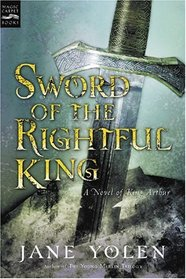 Sword of the Rightful King : A Novel of King Arthur