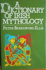 Dictionary of Irish Mythology