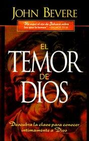 El temor de Dios/ The Fear of the Lord: Descubra la clave para conocer intimamente a Dios/ Discover The Key to Intimately Knowing God