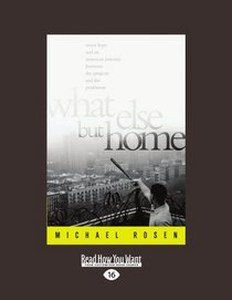 What Else But Home (EasyRead Large Edition): Seven Boys and an American Journey Between the Projects and the Penthouse
