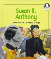 Susan B. Anthony (Lives and Times (Crystal Lake, Ill.).)