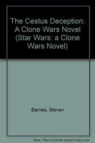 The Cestus Deception: A Clone Wars Novel (Star Wars: a Clone Wars Novel)