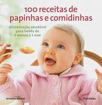 100 Receitas de Papinhas e Comidinhas (Em Portugues do Brasil)