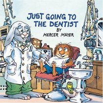 Just Going to the Dentist (Little Critter) (Golden Look-Look)