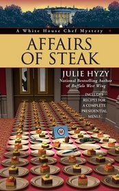 Affairs of Steak (White House Chef , Bk 5)