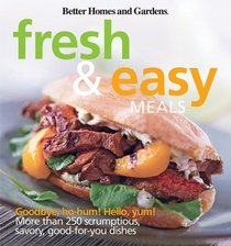 Better Homes and Gardens Fresh and Easy Meals (Better Homes & Gardens Cooking)