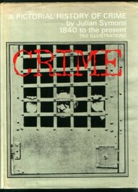 A Pictorial History of Crime: 1840 to the Present