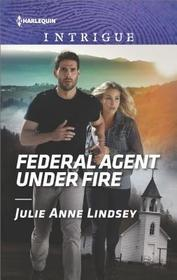 Federal Agent Under Fire (Protectors of Cade County, Bk 1) (Harlequin Intrigue, No 1778)