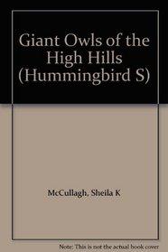 Giant Owls of the High Hills (Hummingbird S)