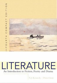 Literature: An Introduction to Fiction, Poetry, and Drama, Compact Edition (with MyLiteratureLab) (4th Edition)