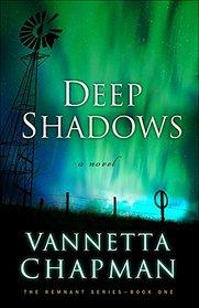 Deep Shadows (Remnant, Bk 1)