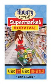 Hungry Girl Supermarket Survival Guide