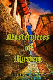 Masterpieces of Mystery: Detective Stories (Timeless Classic Books)