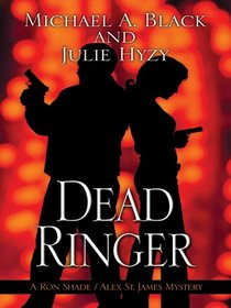 Dead Ringer (Ron Shade / Alex St James, Bk 1)
