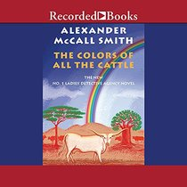 Colors of all the Cattle, The (No. 1 Ladies Detective Agency)