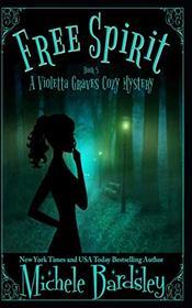 Free Spirit (Violetta Graves Paranormal Cozy Mysteries)